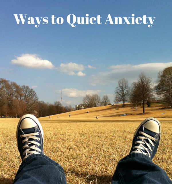 Ways to Quiet Your Anxiety