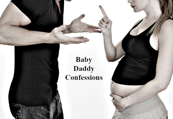 Baby Daddy Confessions
