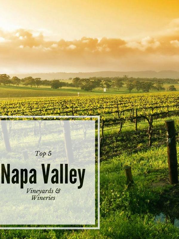 Top 5 Napa Valley Wineries