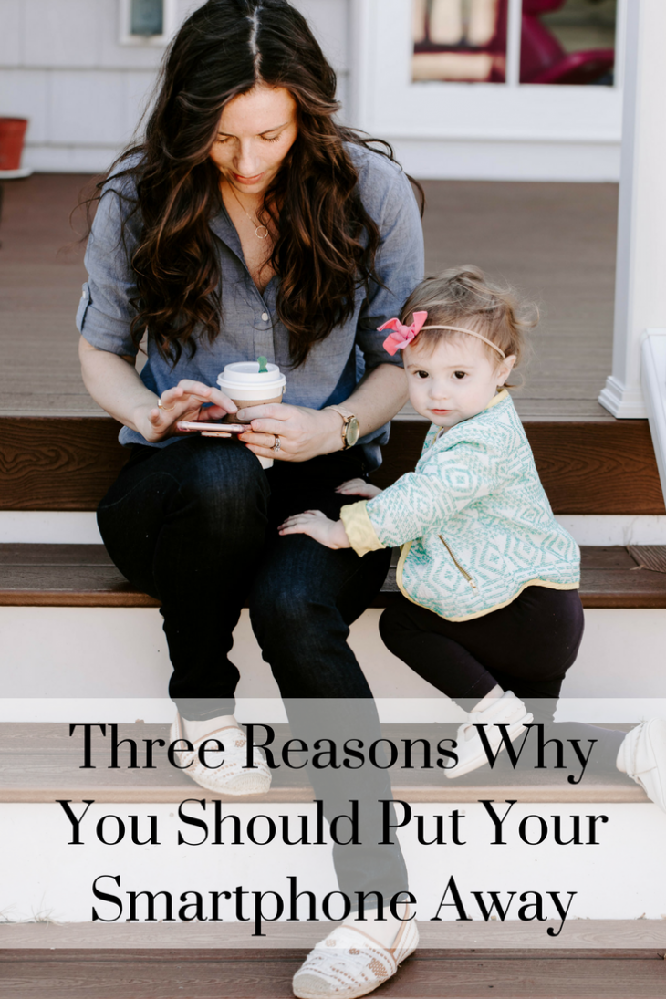 Reasons Why Moms Should Put Their Phones Down  - Even when you're not using you're cell phone, you're thinking about whether or not you have a notification or a text or a missed call. Our Children need us and we think we need our phones more.