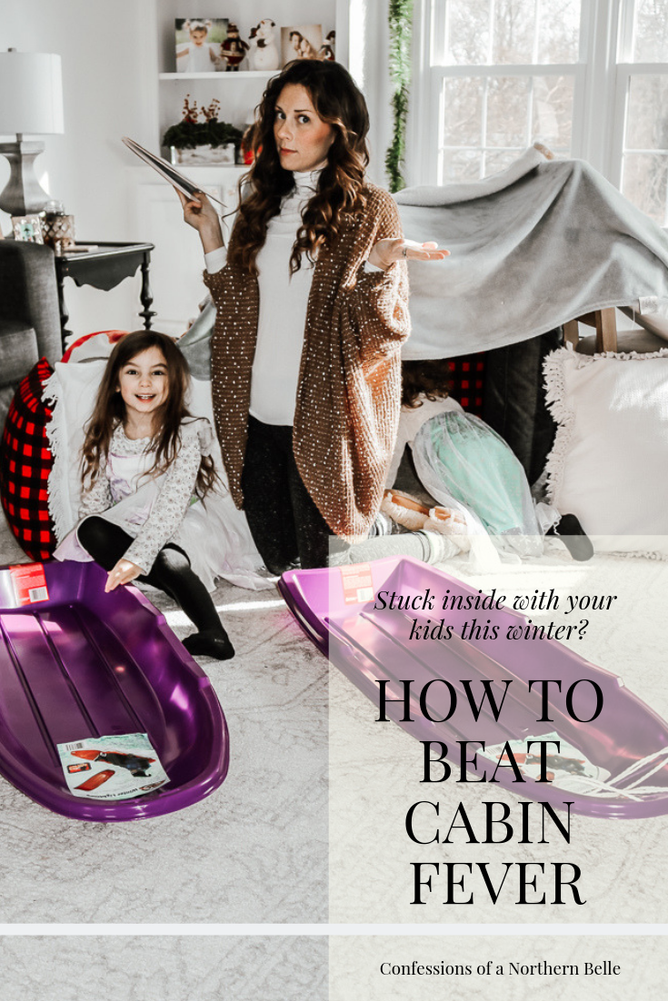 Woman with hands in the air and laughing children in front of a blanket fort with text saying How to Beat Cabin Fever