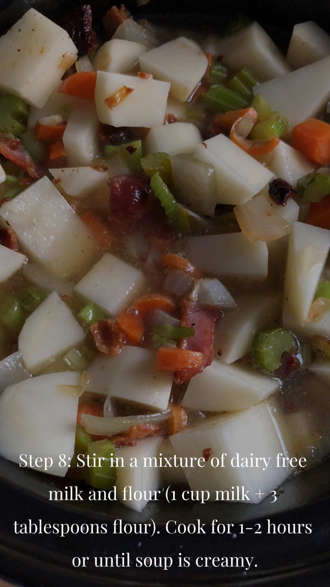 Stir in mixture of dairy free milk and flour - text - over a picture of potatoes, bacon, carrots, celery in broth