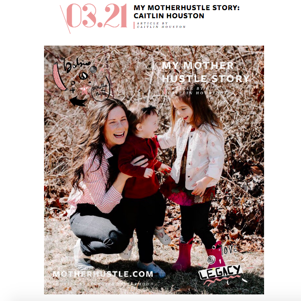 My MotherHustle Story with Caitlin Houston