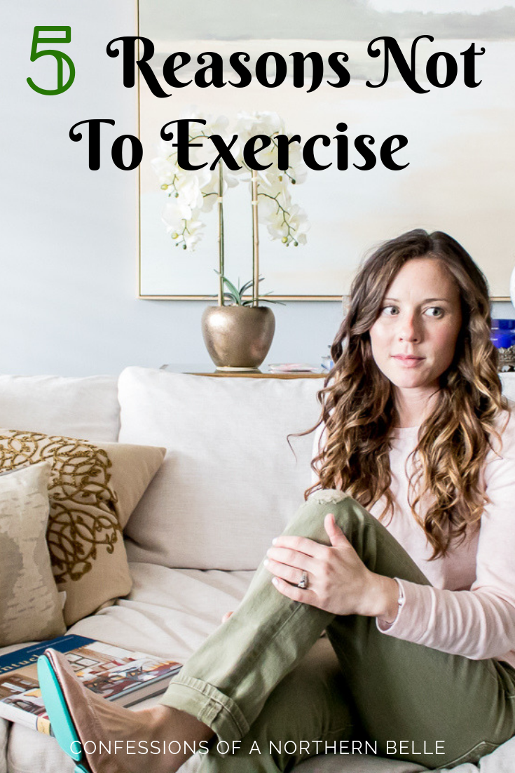 I'm admitting all of the reasons I came up with NOT to exercise as I embark on a healthier (and more active) lifestyle.