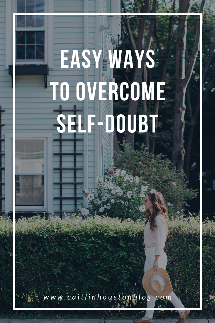 How to Overcome Self Doubt - Self Doubt as a Mom and Self Doubt as a Blogger - Caitlin Houston