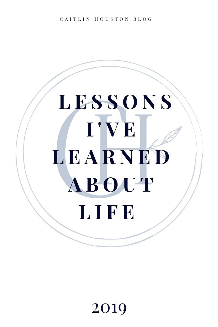 Lessons I've Learned in 2019 by Caitlin Houston Blog